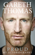 Gareth Thomas : Proud - My Autobiography