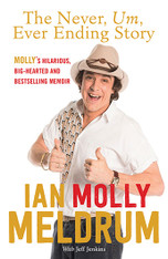 Ian Molly Meldrum - The Never, um... Ever Ending Story : Life, Countdown and Everything In Between - SIGNED COPIES AVAILABLE