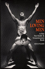 Men Loving Men : A Gay Sex Guide and Consciousness Book