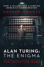 "Alan Turing: The Enigma (The Book That Inspired the Film ""The Imitation Game"")"