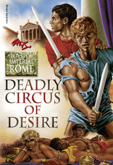 Deadly Circus of Desire : Boys of Imperial Rome