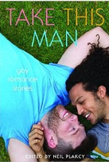Take This Man : Gay Romance Stories
