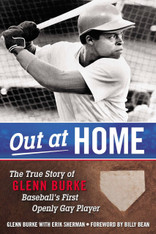 Out at Home : The True Story of Glenn Burke, Baseball's First Openly Gay Player