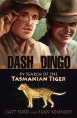 Dash and Dingo : In Search of the Tasmanian Tiger