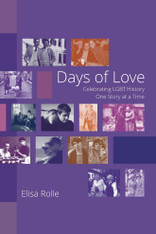 Days of Love : Celebrating LGBT History One Story at a Time