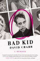 Bad Kid : A Memoir