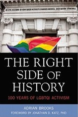 The Right Side of History : 100 Years of LGBTQ Activism
