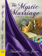 The Mystic Marriage (A Novel of Alpennia)