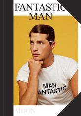 Fantastic Man : Men of Great Style and Substance