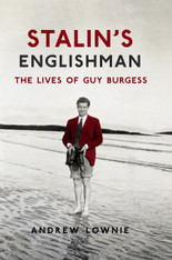 Stalin's Englishman : The Lives of Guy Burgess