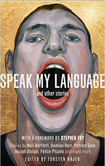 Speak My Language , and Other Stories : An Anthology of Gay Fiction