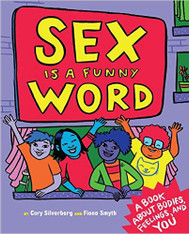 Sex Is a Funny Word : A Book About Bodies, Feelings and You