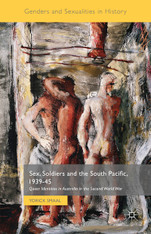 Sex, Soldiers and the South Pacific, 1939-45 : Queer Identities in Australia in the Second World War