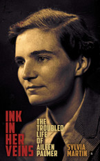 Ink in Her Veins : The Troubled Life of Aileen Palmer