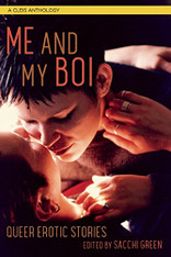 Me and My Boi : Queer Erotic Stories
