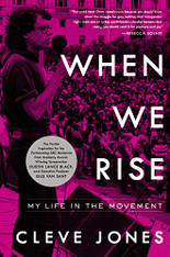 When We Rise : My Life in the Movement (by Cleve Jones)