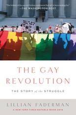 The Gay Revolution : The Story of the Struggle (Paperback)