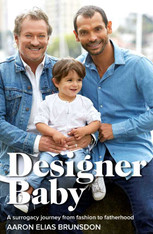 Designer Baby : A Surrogacy Journey from Fashion to Fatherhood - signed copies available