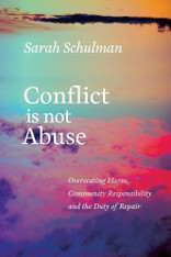 Conflict Is Not Abuse : Overstating Harm, Community Responsibility, and the Duty of Repair