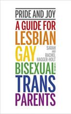 Pride & Joy : A Guide For LGBT Parents