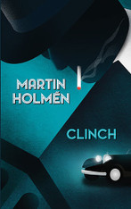 Clinch (A Harry Kvist Thriller - Stockholm Trilogy #1)