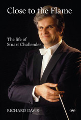 Close to the Flame : The life of Stuart Challender
