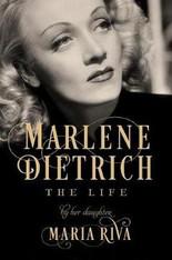 Marlene Dietrich : The Life