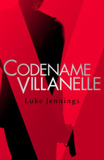 Codename Villanelle ( Now an acclaimed TV series - Killing Eve )