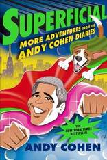Superficial : More Adventures from the Andy Cohen Diaries
