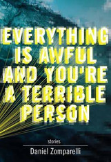 Everything Is Awful And You're A Terrible Person (Short Stories)