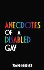 Anecdotes of a Disabled Gay