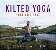 Kilted Yoga : Yoga Laid Bare