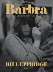 Becoming Barbra : The Young Streisand from New York to Paris