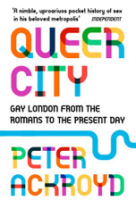 Queer City : Gay London from the Romans to the Present Day (B format Paperback)
