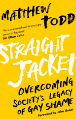 Straight Jacket : Overcoming Society's Legacy of Gay Shame