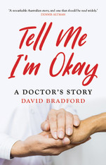 Tell Me I'm Okay : A Doctor's Story