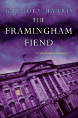 The Framingham Fiend (Colin Pendragon Mystery #6)
