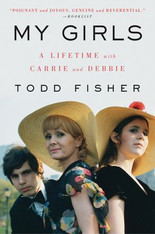 My Girls : A Lifetime With Carrie & Debbie