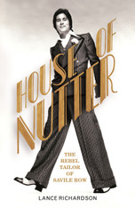 House of Nutter : The Rebel Tailor of Savile Row