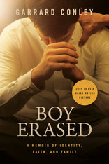 Boy Erased : A Memoir of Identity, Faith, and Family (US Film Tie-In Paperback)