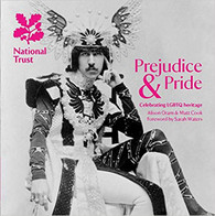 Prejudice & Pride: Celebrating LGBTQ Heritage in the UK (A National Trust Guide)