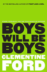 Boys Will Be Boys : Power, patriarchy and the toxic bonds of mateship