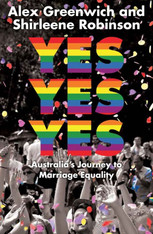 Yes Yes Yes: Australia's Journey to Marriage Equality - signed copies available