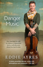 Danger Music : How teaching the cello to children in Afghanistan led to a self-discovery almost too hard to bear