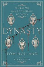 Dynasty : The Rise and Fall of the House of Caesar