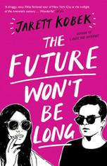 The Future Won't Be Long (Paperback)