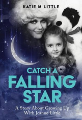 Catch a Falling Star: A Story About Growing Up With Jeanne Little - signed copies available.