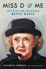 Miss D and Me : Life with the Invincible Bette Davis (paperback)