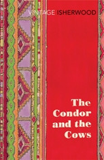 The Condor and the Cows (Vintage Isherwood)