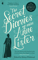 The Secret Diaries Of Miss Anne Lister Volume 1